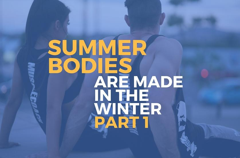 Summer-Bodies-are-made-in-the-winter-part-1-Muscle-Coach.jpg