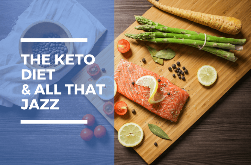 Keto-diets-and-all-that-jazz.png